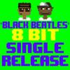 Black Beatles (8 Bit Tribute to Rae Sremmurd feat. Gucci Mane)