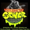 Download Episode 35 - Jesse Sendejas (Days N Daze / Escape From The Zoo) - Cast From The Sewer Mp3