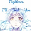 Nightcore - ILL FIND YOU | Lecrae FT. Tori Kelly