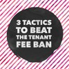 Letting Agents Podcast- 3 Tactics To Beat The Tenant Fee Ban By Sunday Times UK's No.1 Letting Agent