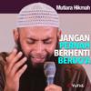 Mutiara Hikmah - Jangan Pernah Berhenti Berdo'a - Ustadz Dr. Syafiq Riza Basalamah, MA.