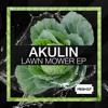 Akulin - Lawn Mower (Original Mix) [Fresh Cut] CUT VERSION