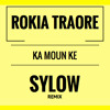 Rokia Traore - Ka Moun Ke (Sylow Remix)FREE DOWNLOAD