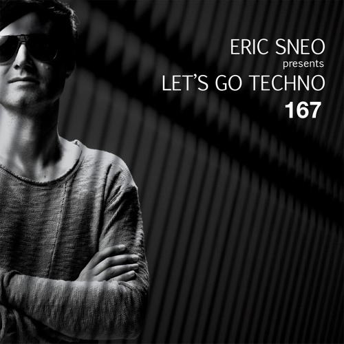 Let´s go Techno Podcast 167 with Eric Sneo