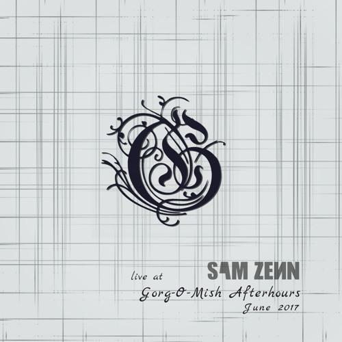 Sam Zenn - Live at Gorg-O-Mish Afterhours (06.2017)