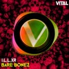 I.L.L.XR - Bare Bonez [Vital Release]