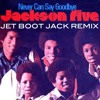 Jackson 5 - Never Can Say Goodbye (Jet Boot Jack Remix) FREE DOWNLOAD!