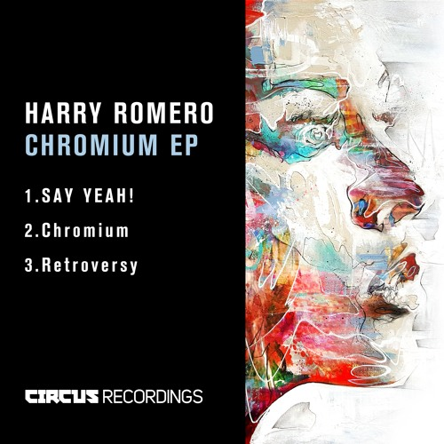 Harry Romero - SAY YEAH! (Original Mix) [Circus Recordings]