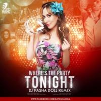 Where's The Party Tonight - Club mix - Dj Pasha Doll