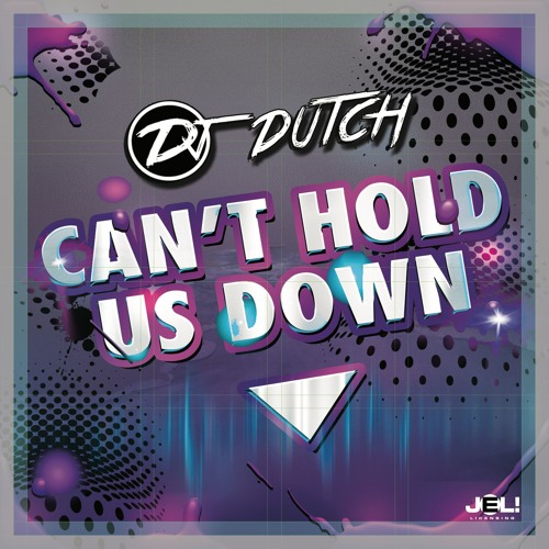 DJ Dutch - Can't Hold Us Down