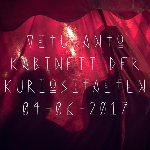 Veturanto - Kabinett der Kuriositäten - 04-06-2017