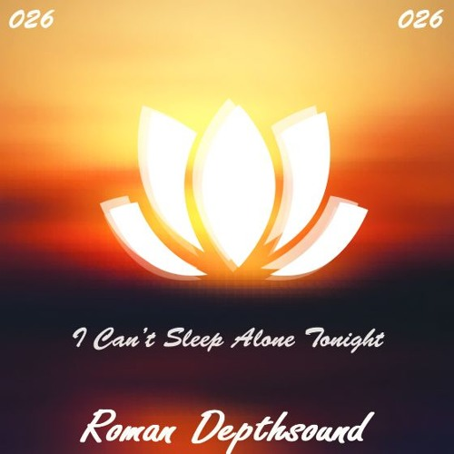 Roman Depthsound Feat. Chris Soames - I Can't Sleep Alone Tonight ♥FREE DOWNLOAD♥