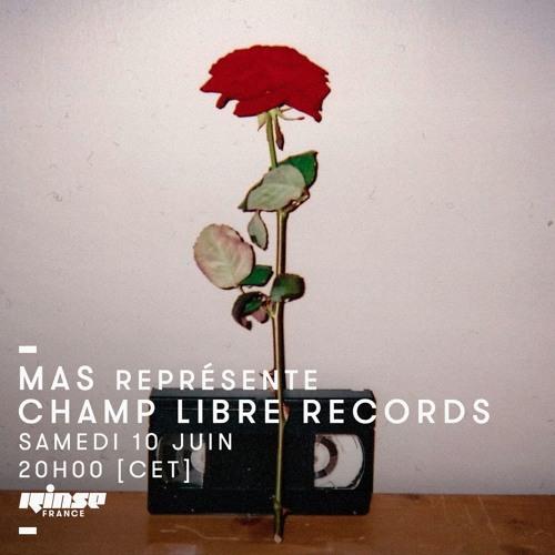 Rinse FM - Champ Libre Records présente Mas