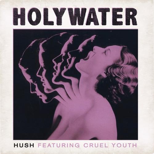 Hush ft. Cruel Youth