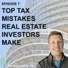 07. Tax Mistakes Real Estate Investors Make