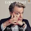 Eddie Izzard, Author of Believe Me