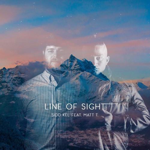 Line Of Sight - Sidd Kel (Remix)  Feat. Matt T
