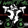 I Want It All - Havana Push & J Takin (Prod By Riz)