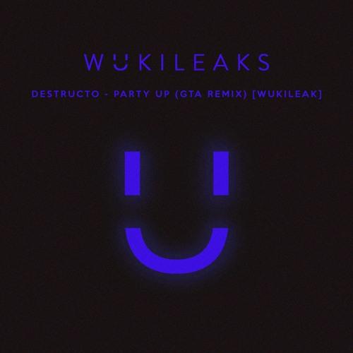 Destructo - Party Up (Wuki's GTA Remix) [wukileak]
