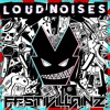 Festivillainz - Loud Noises