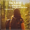Tim Kneidl Ft. NEWSHOES - Babe Where You Been (Roman Müller Remix)