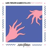 Lafa Taylor & Aabo - Falling Ft. Goapele (Wantigga Remix)