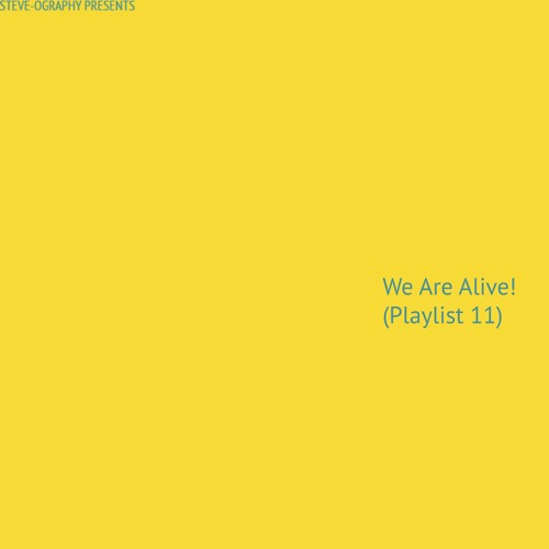 We Are Alive! (Playlist 11)