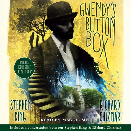 Stephen King & Richard Chizmar on GWENDY'S BUTTON BOX