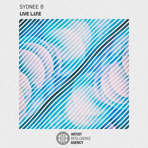 Sydnee B - Live L.I.F.E