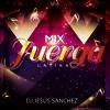 DJ Jesus Sanchez - Mix Juerga Latina (Lo Mas Nuevo)