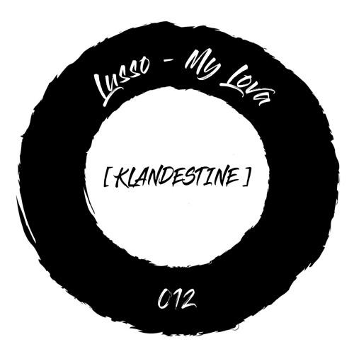 Lusso - My Lova [KLANDESTINE012]