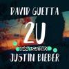 David Guetta x Justin Bieber - 2U(LiSS REMIX)