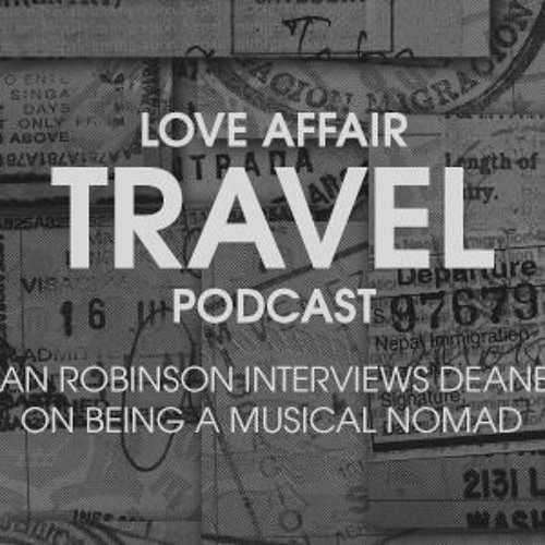 (Interview)- Love Affair Travel Podcast Ep. 79: Deane Ogden