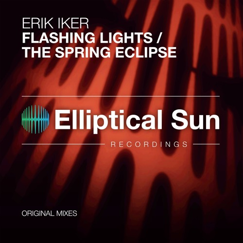 Erik Iker - Flashing Lights / The Spring Eclipse [ OUT NOW ]