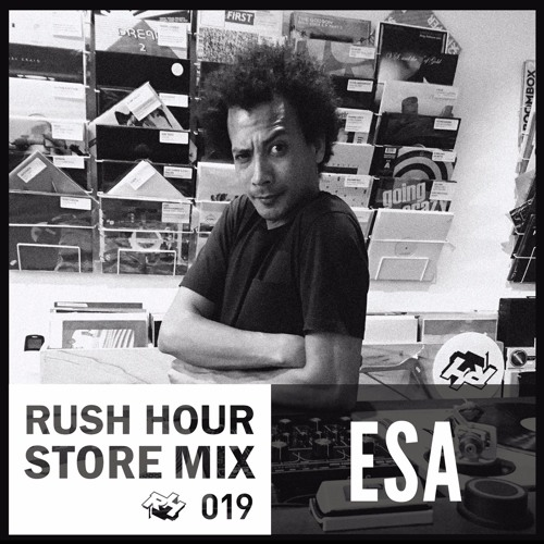 Store Mix 019 | Esa Digs Rush Hour