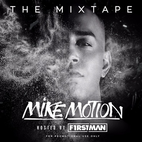 Mike Motion The Mixtape Hosted By F1rstman