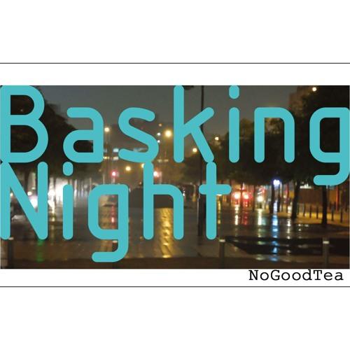 NoGoodTea - Basking Night -Sample-