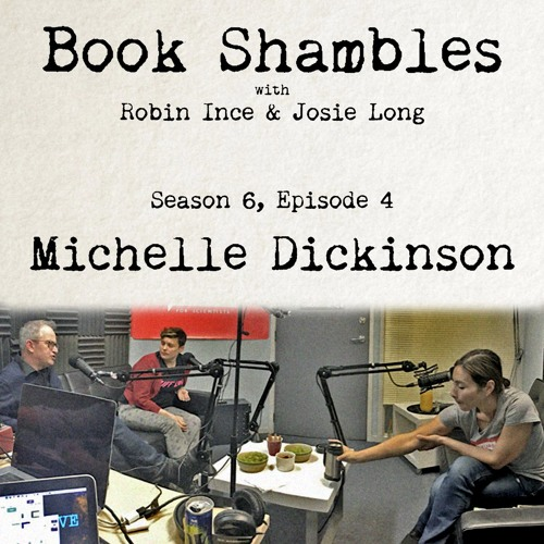 Book Shambles - Season 6, Episode 4 - Michelle Dickinson