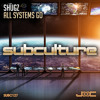 Shugz - All Systems Go [Subculture]
