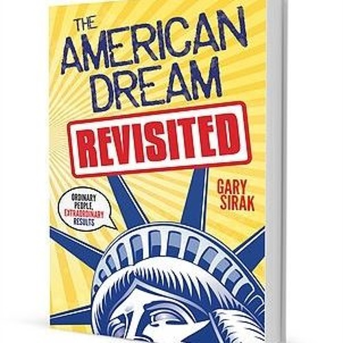 05/29/2017 Gary Sirak with The American Dream, Revisited