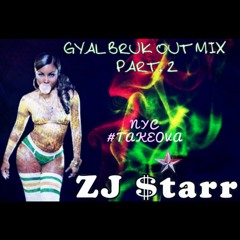 REQUESTED GYAL CHUNES/BRUK OUT MIX
