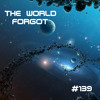 THE WORLD FORGOT :: Episode 139