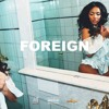 Foreign (ft. Chase Murphy & Danny Diamonds)