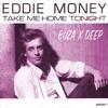 Eddie Money - Take Me Home Tonight (Buza X Deep Remix)
