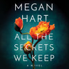 All the Secrets We Keep by Megan Hart