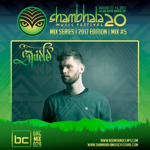 BnC Mix 029: Shield - Shambhala Festival Mix 2017