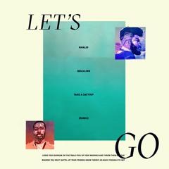 Khalid ft. Goldlink - Let's Go (Take A Daytrip Remix)