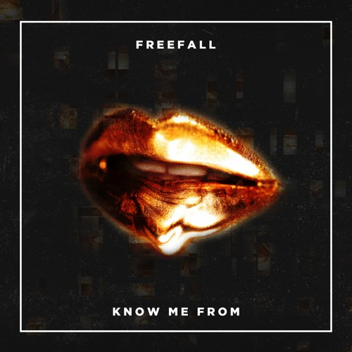 FreeFall- Know Me From