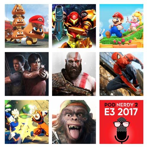 Episode 73 -  Pod Nerdy 2 E3 2017