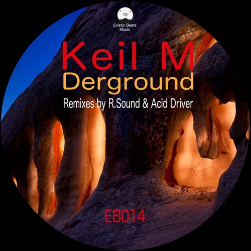 EB014B Keil M - Derground (Acid Driver Retweak)_Snipped